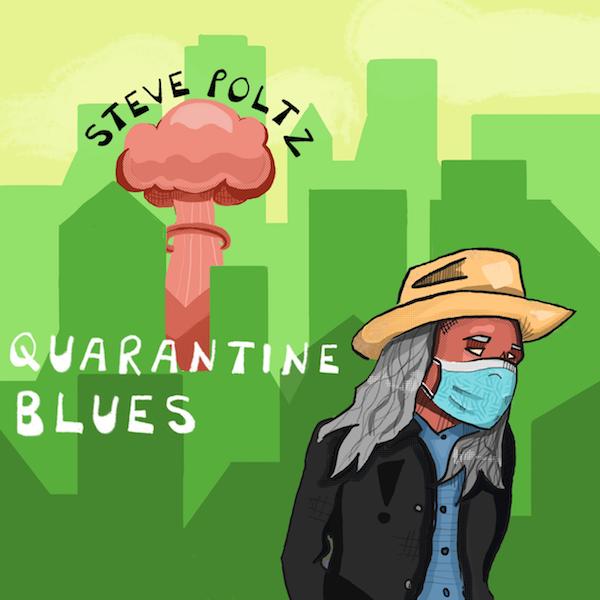"Video Premiere: Steve Poltz ""Quarantine Blues"""