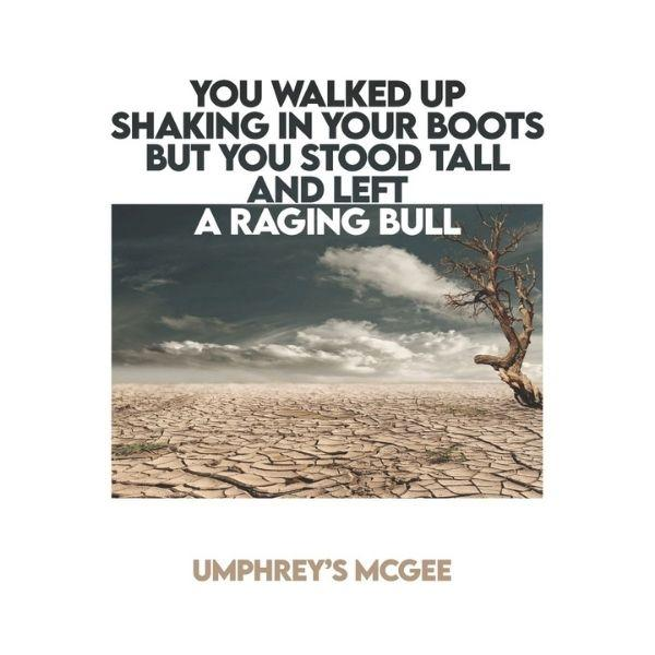Umphrey's McGee: You Walked Up Shaking In Your Boots But You Stood Tall and Left a Raging Bull